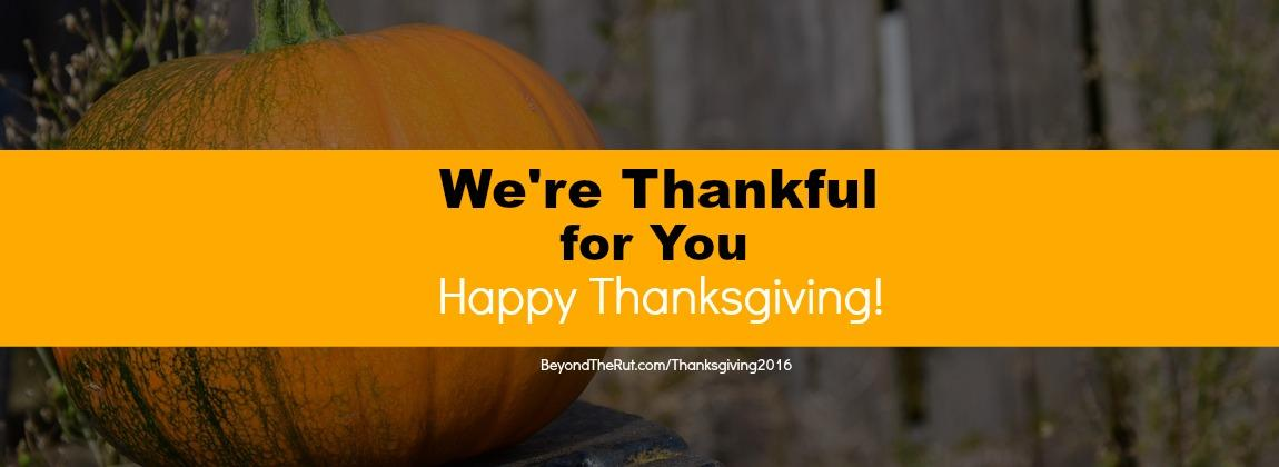 We're Thankful for You - Happy Thanksgiving