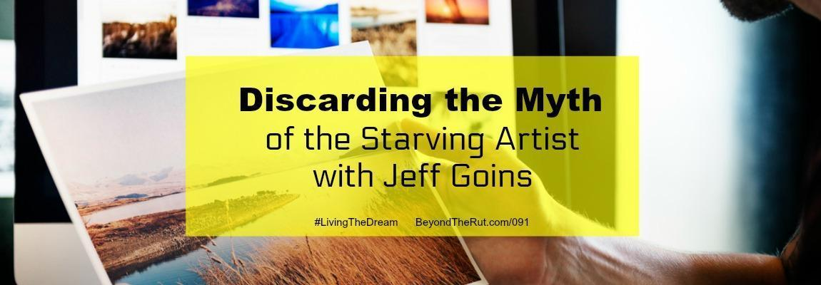 Discarding the Myth of the Starving Artist with Jeff Goins – BtR 091