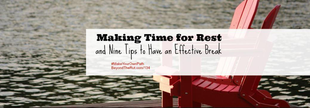 Making Time for Rest and Nine Tips to Have an Effective Break – BtR 134