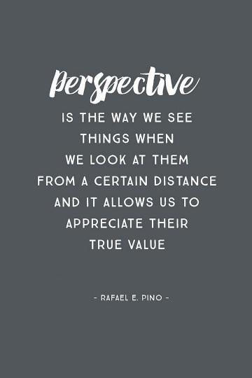 put things in perspective - quote 1