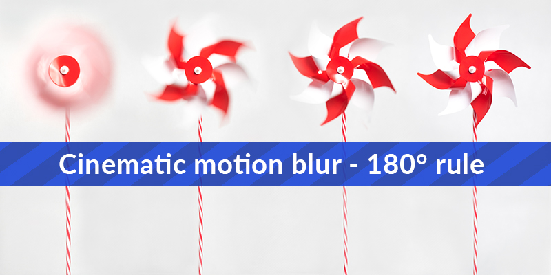 Cinematic Motion Blur - 180° Rule