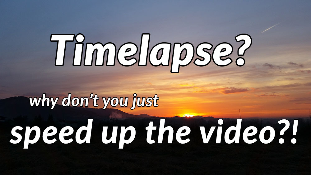 Timelapse vs. Speeded Up Video - Comparison