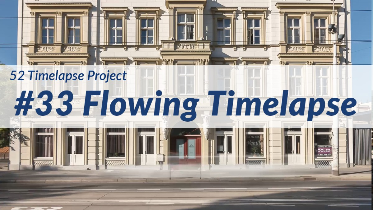 Flowing Timelapse [33rd of 52 Timelapse Project]