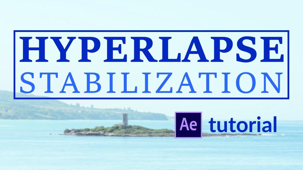 Hyperlapse Stabilization Tutorial