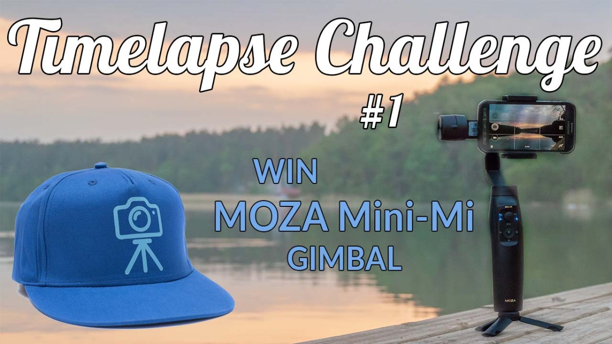 Win Moza MiniMi Gimbal in my Timelapse Challenge #1!