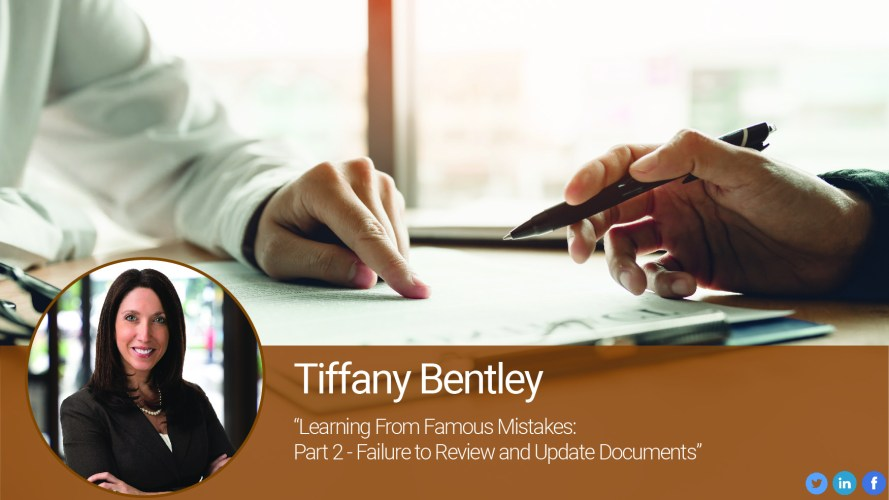 Learning From Famous Mistakes: Part 2 – Failure to Review and Update Documents