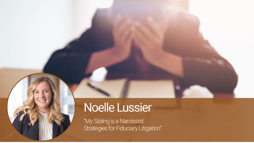 My Sibling is a Narcissist: Strategies for Fiduciary Litigation