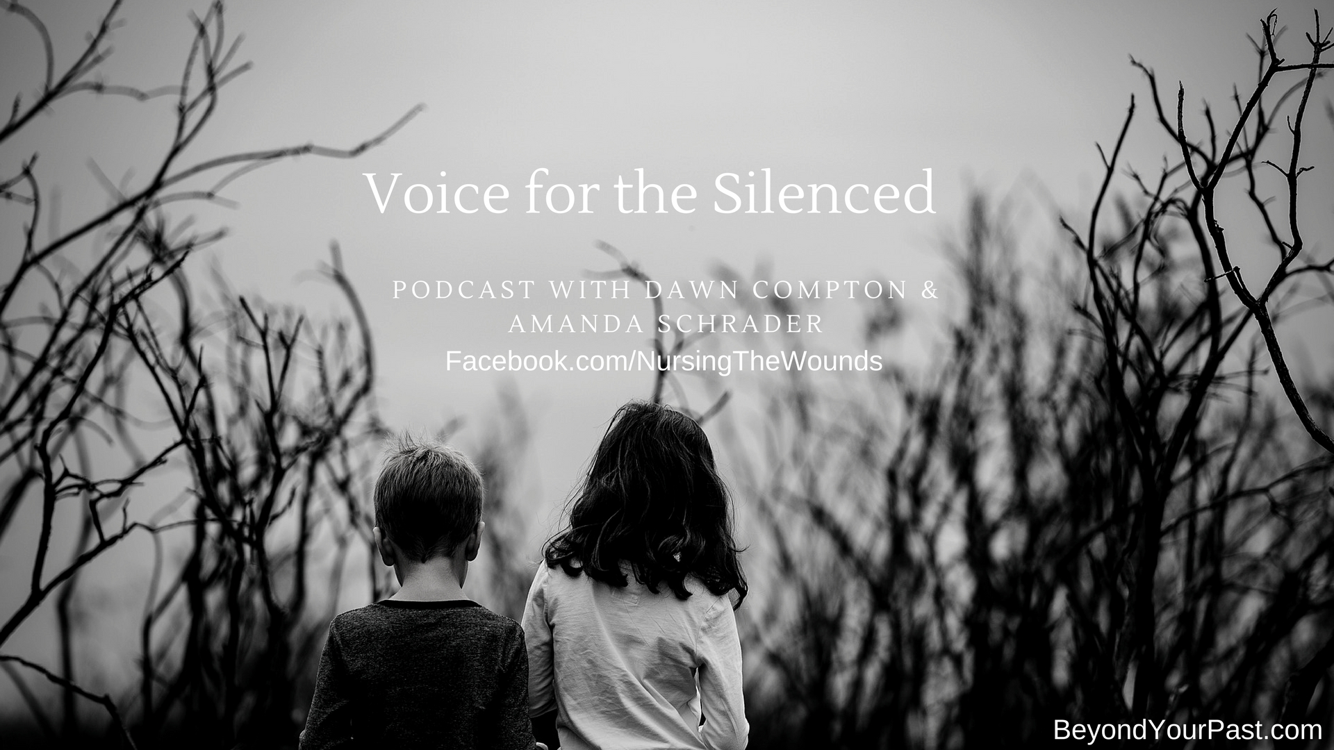 Voice for the Silenced - Podcast - Beyond Your Past