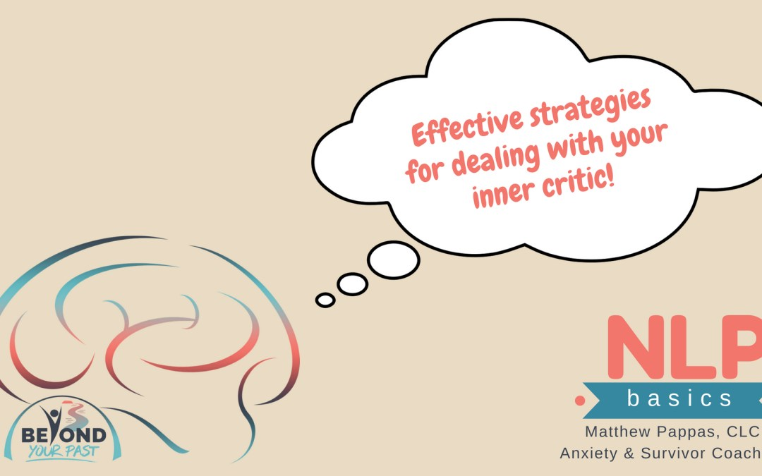 effective strategies for dealing with your inner critic - nlp basics - beyond your past anxiety and survivor coaching