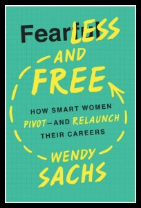 Fearless and Free by Wendy Sachs Pivot and Relaunch #BookReview
