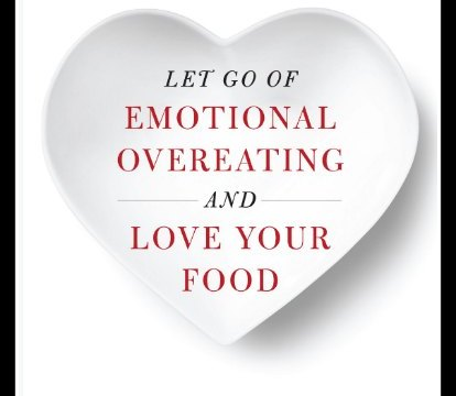 Let Go of Emotional Overeating and Love Your Food #BookReview