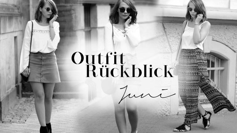 Outfit Rückblick Juni