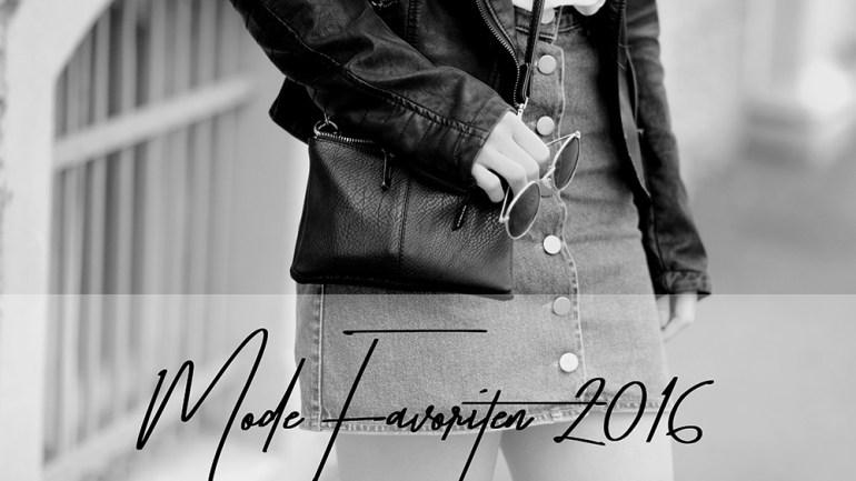 Meine WAHREN Mode Favoriten 2016