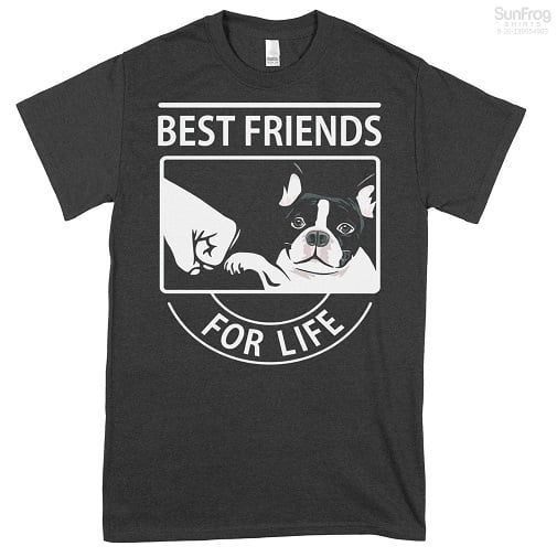 Boston Terrier - Best Friend For Life Hoodie T-Shirt