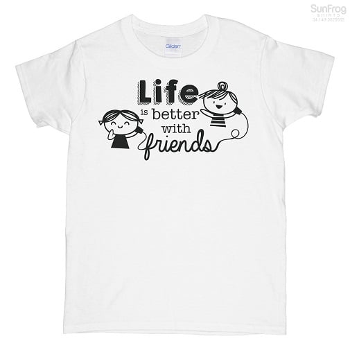 Life Is Better With Friends Hoodie T-Shirt