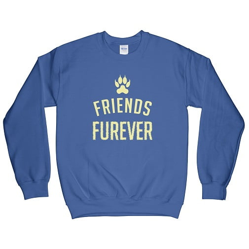 Paws Friend Furever T-Shirt Sweatshirt