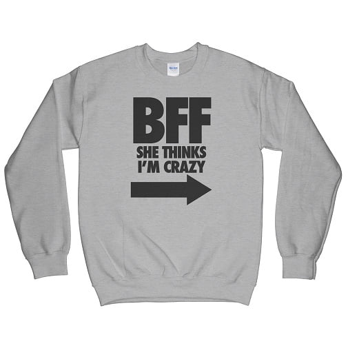 Matching Bff She Thinks I Am Crazy Hoodie - matching best friend sweatshirts