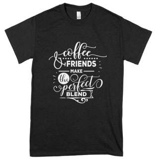 Coffee And Friends make The Perfect Blend T-Shirts