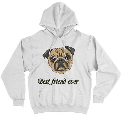 My Dog Is My Best Friend Ever Sweatshirt - matching hoodies for friends