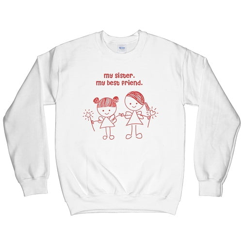 My Sister My Best Friend T Shirt - best friend sweatshirts for 2