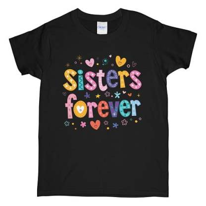 Sisters Forever T-Shirt