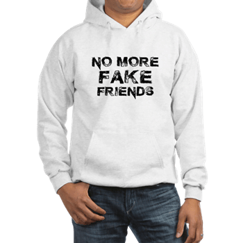 No More Fake Friends Hoodie