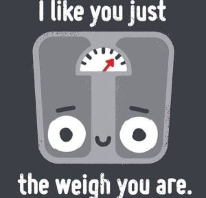 Just.The_.Weigh_.You_.Are_