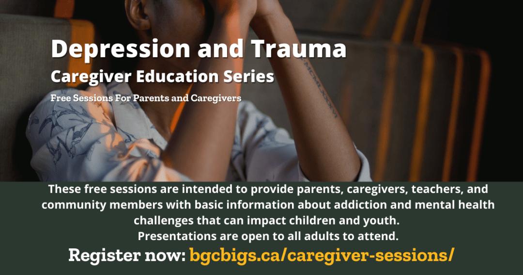 Depression and Trauma BGCBigs Caregiver Series Edmonton