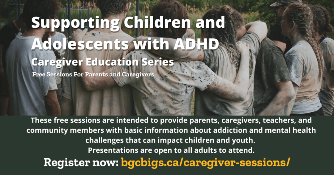 Supporting Children and Adolescents with ADHD BGCBigs Caregiver Series Edmonton