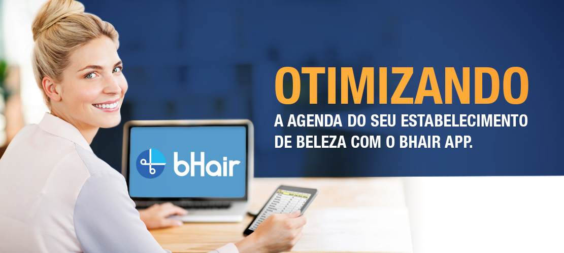 Otimizando a agenda do seu estabelecimento de beleza com o bHair App