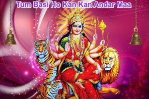 Tum Basi Ho Kan Kan Andar Maa Superhit Maa Durga Bhajan Full Lyrics By Sonu Nigam