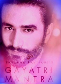 Gayatri Mantra Song Lyrics By Shekhar Ravjiani