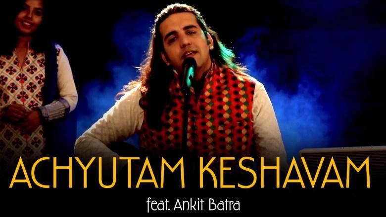 Achyutam Keshavam Krishna Damodaram   Soulful Version feat Ankit Batra   Superhit Bhajan