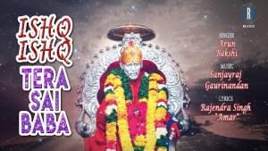 Ishq Ishq Tera Sai Baba | Arun Bakshi | Superhit साई भजन