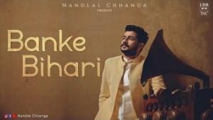 Banke Bihari   Nandlal Chhanga   Krishna Bhajan - Mere Banke Bihari Lal   @Nandlal Chhanga