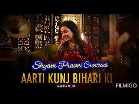 Aarti Kunj Bihari ki ll Manya Arora ll Shyam Praemi Creations ll Jai Shree Shyam 🙏🙏