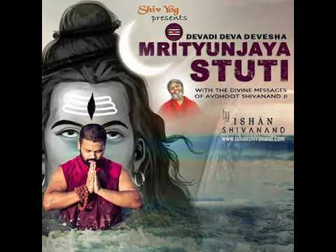 Ishan Shivanand's MRITYUNJAY STUTI for longevity and immortality