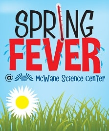 McWane Science Center Offers Spring Fever Events