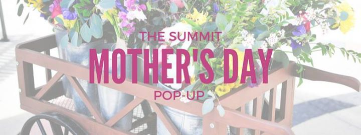 The Summit Mother's Day Pop - Up Birmingham AL Celebrate Mom