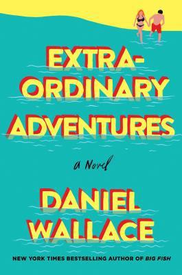Birmingham, Alabama, Daniel Wallace, 2019 Harper Lee Award, Extraordinary Adventures