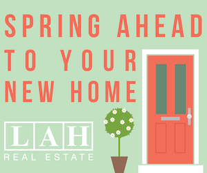 Spring Ahead to your new home - LAH Realty