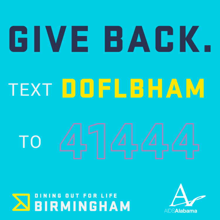 Help give back to local restaurants + AIDS Alabama by texting DOFLBHAM to 41444.