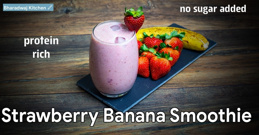 Strawberry Banana Smoothie Healthy Breakfast Smoothies Healthy Protein Rich Breakfast Recipes Bharadwaj Kitchen