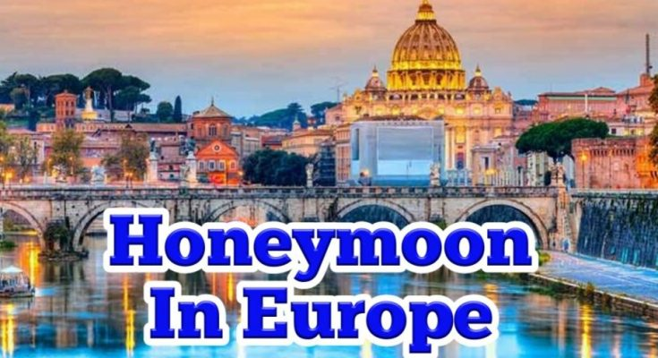 Most exotic honeymoon destinations in europe