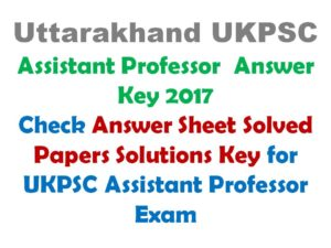 UKPSC Assistant Professor Answer Key