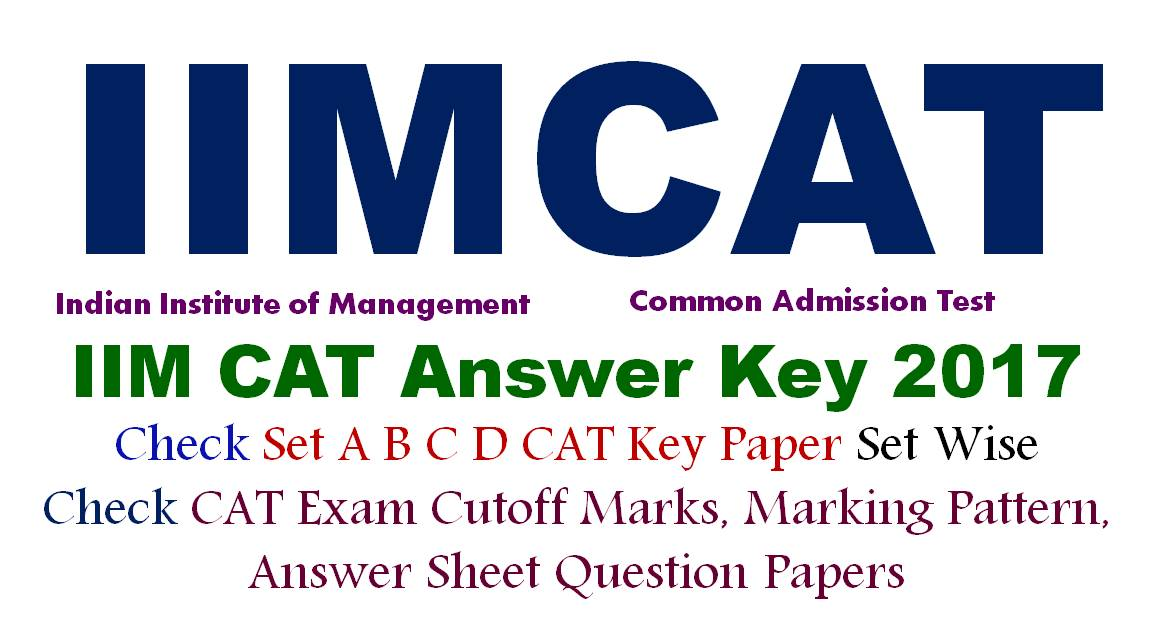 CAT Answer Key 2017 - Download All Sets CAT Solutions Question Papers