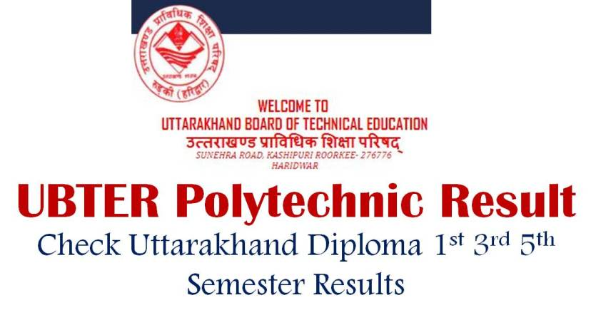 UBTER Polytechnic Result, Uttarakhand Polytechnic 1st 3rd 5th Semester Results, ubter.in Polytechnic Results