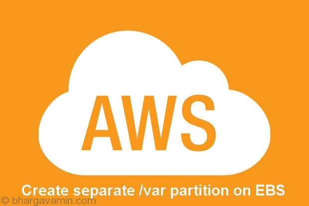 Create separate /var partition on EBS volume AWS [Solved]