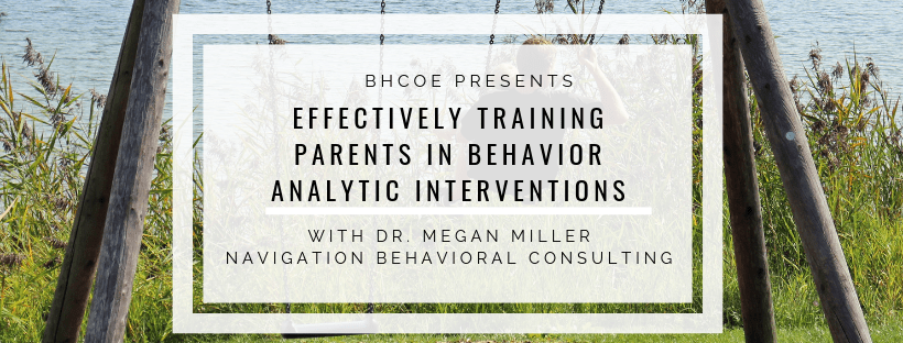 Effectively Training Parents in Behavior Analytic Interventions