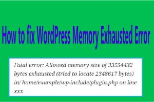 How to fix WordPress Memory Exhausted Error